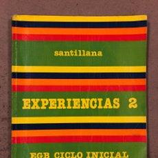 Libros de segunda mano: EXPERIENCIAS 2 (EGB CICLO INICIAL). EDITORIAL SANTILLANA 1984.. Lote 195491336