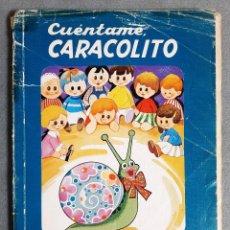 Libros de segunda mano: LIBRO CUÉNTAME CARACOLITO. EDUCACIÓN PRIMARIA. MANUEL ARTIGOT RAMOS. EDITORIAL LUIS VIVES. 1990. Lote 195504483