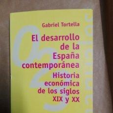 Libros de segunda mano: EL DESARROLLO DE LA ESPAÑA CONTEMPORÁNEA HISTORIA ECONÓMICA DE LOS SIGLOS XIX Y XX..1998. Lote 195971725