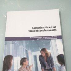 Libros de segunda mano: COMUNICACIONES EN LAS RELACIONES PROFESIONALES. OSCAR SÁNCHEZ ESTELLA. PARANINFO. 2013.. Lote 196051532