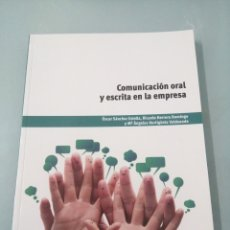 Libros de segunda mano: COMUNICACIÓN ORAL Y ESCRITA EN LA EMPRESA. OSCAR SÁNCHEZ ESTELLA. PARANINFO. 2013.. Lote 196054213