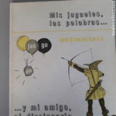 Libros de segunda mano: MIS JUGUETES , LAS PALABRAS ... Y MI AMIGO EL DICCIONARIO . ORTOGRAFÍA CUADERNO 6 - 1977. SIN USO. Lote 196272782