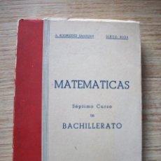 Libros de segunda mano: MATEMATICAS . SEPTIMO CURSO DE BACHILLERATO . MADRID 1950 .. Lote 196373693