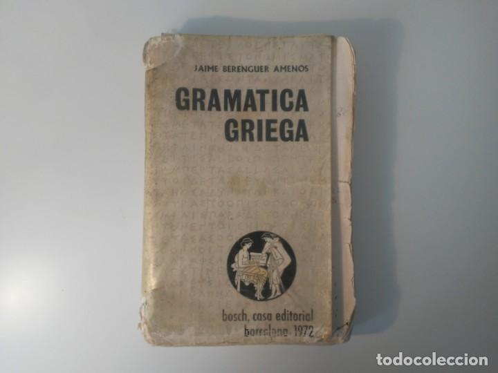 GRAMÁTICA GRIEGA BOSCH CASA EDITORIAL BARCELONA 1972 JAIME BERENGUER DEFECTUOSO (Libros de Segunda Mano - Libros de Texto )