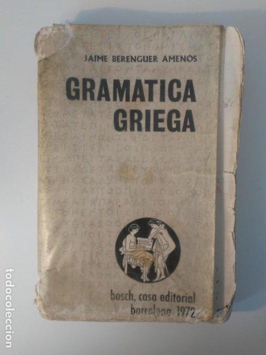 Libros de segunda mano: Gramática Griega bosch Casa Editorial Barcelona 1972 Jaime Berenguer Defectuoso - Foto 22 - 197144628