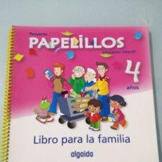 Libros de segunda mano: PROYECTO PAPELILLOS. EDUCACIÓN INFANTIL. 4 AÑOS. LIBRO PARA LA FAMILIA. ALGAIDA.. Lote 197672176
