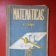 Libros de segunda mano: MATEMÁTICAS ARITMÉTICA GEOMETRÍA 2º CURSO BACHILLERATO EDICIONES BRUÑO AÑOS 50 S XX. Lote 198187068
