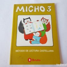 Libros de segunda mano: MICHO 3º EGB - METODO DE LECTURA CASTELLANA, BRUÑO1992. ¡¡¡NUEVO!!!!!. Lote 224527975