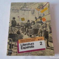 Libros de segunda mano: LITERATURA ESPAÑOLA 2º BUP, SM EDCIONES 1987.. Lote 198759758