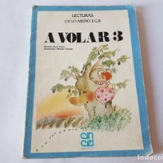 Libros de segunda mano: A VOLAR, LECTURAS 3º EGB, CINCEL EDCIONES 1987.. Lote 198760800
