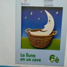 Libros de segunda mano: LA LLUNA EN UN COVE .PERE PONS - A.VIÑETA ED.BAULA LLIBRE DE LECTURA 6 E.. Lote 198782760