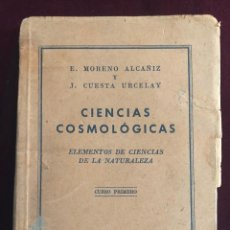 Libros de segunda mano: CIENCIAS COSMOLÓGICAS, CURSO PRIMERO, SANTANDER 1945. Lote 198992781