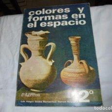 Libros de segunda mano: COLORES Y FORMAS EN EL ESPACIO.ANAYA SERIE CATEDRA 2º/LUIS ALEGRE/EMILIO BARNECHEA/RAFAEL REQUENA. Lote 199043987