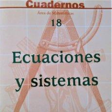 Libros de segunda mano: MATEMÁTICAS - CUADERNO Nº18 - ECUACIONES Y SISTEMAS - EDITORIAL ECIR. Lote 192747808