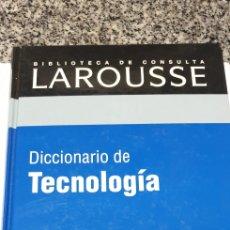 Libros de segunda mano: DICCIONARIO DE TECNOLOGÍA. BIBLIOTECA LAROUSSE. Lote 199909168