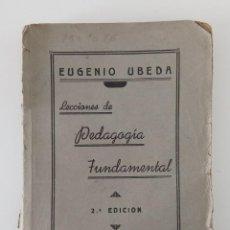 Libros de segunda mano: LECCIONES DE PEDAGOGÍA FUNDAMENTAL. EUGENIO ÚBEDA. 1945. Lote 199909816