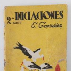 Libros de segunda mano: 2º PARTE INICIACIONES. E GONZALEZ. Lote 199910267