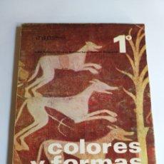 Libros de segunda mano: COLORES Y FORMAS PLANAS 1.ANAYA 1968 . LUIS ALEGRE NÚÑEZ . . TÉCNICAS DE PINTURA. Lote 199929203