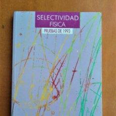Libros de segunda mano: SELECTIVIDAD - FISICA - PRUEBAS DE 1993 - CANDEL / SATOCA / SOLER / TENT - ANAYA. Lote 194157878