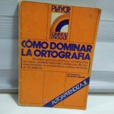 Libros de segunda mano: COMO DOMINAR LA ORTOGRAFIA, AUTOAPRENDIZAJE, JOSE ESCARPANTER, 1981. Lote 201327508