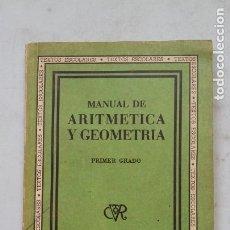 Libros de segunda mano: MANUAL DE ARITMÉTICA Y GEOMETRÍA. - PRIMER GRADO 1939. INSTITUTO DE ESPAÑA. TDK458. Lote 201495266