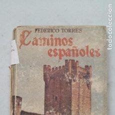 Libros de segunda mano: CAMINOS ESPAÑOLES. - FEDERICO TORRES. EDITORA NACIONAL. 1950. TDK458. Lote 201525242