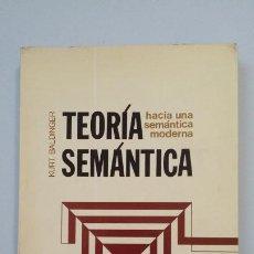 Libros de segunda mano: TEORÍA SEMÁNTICA. HACIA UNA SEMÁNTICA MODERNA. - KURT BALDINGER. TDK327. Lote 201668237