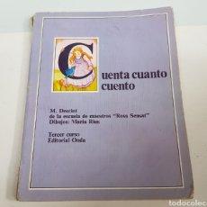 Libros de segunda mano: CUENTA CUANTO CUENTO - TERCER CURSO - DESCLOT - EDITORIAL ONDA - TDK50. Lote 201816391