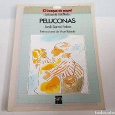 Libros de segunda mano: PELUCONAS - JORDI SIERRA - EL BOSQUE DE PAPEL - TDK50. Lote 201933575