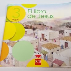 Libros de segunda mano: EL LIBRO DE JESUS - 3 PRIMARIA - SM - TDK50. Lote 201933820