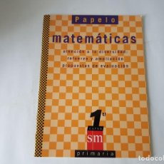 Libros de segunda mano: PAPELO MATEMATICAS 1º CURSO, SM, ¡¡¡¡NUEVO!!!. Lote 202090892