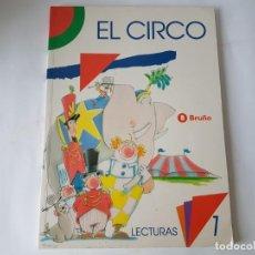 Libros de segunda mano: EL CIRCO, LECTURAS 1, EDIT. BRUÑO, ¡¡¡¡NUEVO!!!. Lote 202099093
