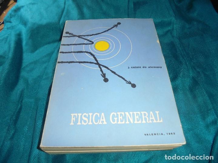 FISICA GENERAL. J. CATALÁ DE ALEMANY. VALENCIA, 1963. 3ª EDC. (Libros de Segunda Mano - Libros de Texto )