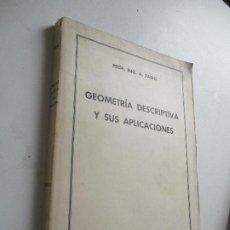 Libros de segunda mano: ÁNGEL TAIBO FERNÁNDEZ, GEOMETRÍA DESCRIPTIVA Y SUS APLICACIONES-TOMO I:PUNTO, RECTA Y PLANO-. Lote 202800102