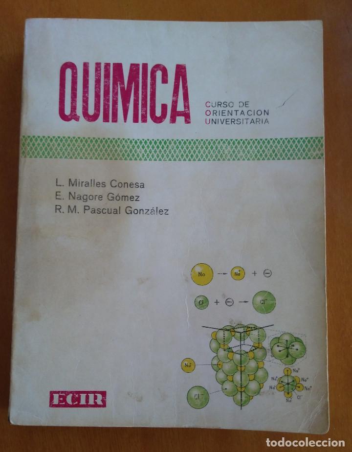 QUIMICA - C.O.U. - ECIR - MIRALLES CONESA / NAGORE GÓMEZ /PASCUAL GONZÁLEZ (Libros de Segunda Mano - Libros de Texto )