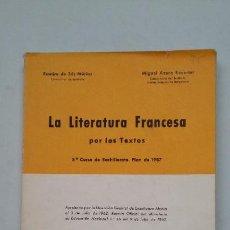 Libros de segunda mano: LA LITERATURA FRANCESA POR LOS TEXTOS. 5º CURSO DE BACHILLERATO. PLAN DE 1957. TDK263. Lote 202983263