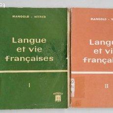 Libros de segunda mano: LANGE ET VIE FRANÇAISES. I Y II. 2 TOMOS. - MANGOLD, VETTIER. MANGOLD EDITORIAL. TDK263. Lote 202985212