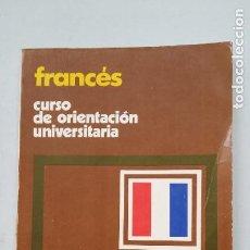 Libros de segunda mano: FRANCÉS CURSO DE ORIENTACIÓN UNIVERSITARIA. O LOPEZ FANEGO - TDK263. Lote 202985343