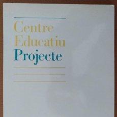 Libros de segunda mano: CENTRE EDUCATIU PROJECTE FUNDACIO HERMINIO TUDELA 1979-1984. Lote 203056112