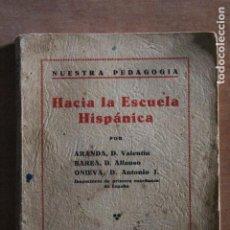 Libros de segunda mano: HACIA LA ESCUELA HISPANICA. Lote 203503915
