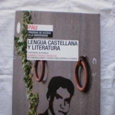 Libros de segunda mano: LENGUA CASTELLANA Y LITERATURA. PAU. EXAMENES OFICIALES RESUELTOS. Lote 203768260