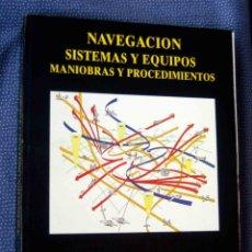 Libros de segunda mano: NAVEGACION.SISTEMAS Y EQUIPOS MANIOBRAS Y PROCEDIMIENTOS-SOCIEDAD ESTATAL DE ENSEÑANZAS AERONÁUTICAS. Lote 204098985