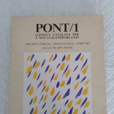 Libros de segunda mano: PONT 1. LLENGUA CATALANA PER A NO CATALANOPARLANTS. COMPLEMENTS 4. LLIBRE LIBRO. Lote 204332161