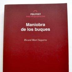 Libros de segunda mano: RICARD MARÍ SAGARRA. MANIOBRA DE LOS BUQUES. POLITEXT. ÀREA D`ENGINYERIA CIVIL. EDICIONS UPC. 1995. Lote 205176247