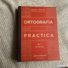 Libros de segunda mano: ORTOGRAFIA PRACTICA , 2ª EDICION /POR: MANUEL RIPOLLES / AÑO 1951. Lote 206369567