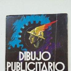 Libros de segunda mano: DIBUJO PUBLICITARIO - FRANCISCO PÉREZ LOZAO - 1976. TDK195. Lote 206471807