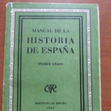 Libros de segunda mano: MANUAL DE LA HISTORIA DE ESPAÑA PRIMER GRADO INSTITUTO , TEXTOS ESCOLARES DE 1939. Lote 206516491