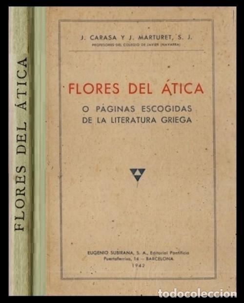 FLORES DEL ATICA O PAGINAS ESCOGIDAS DE LA LITERATURA GRIEGA. ARISTOTELES. JENOFONTE. ESOPO. (Libros de Segunda Mano - Libros de Texto )