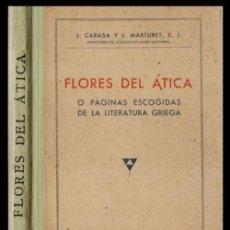 Libros de segunda mano: FLORES DEL ATICA O PAGINAS ESCOGIDAS DE LA LITERATURA GRIEGA. ARISTOTELES. JENOFONTE. ESOPO.. Lote 206979788