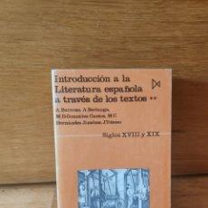 Libros de segunda mano: INTRODUCCIÓN A LA LITERATURA ESPAÑOLA A TRAVÉS DE LOS TEXTOS TOMO 2. Lote 207092313